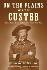 On the Plains with Custer | Edwin L. Sabin |