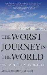 The Worst Journey in the World | Apsley Cherry-Garrard |