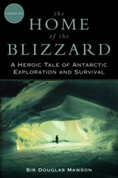 The Home of the Blizzard | Douglas Mawson |