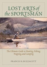 Lost Arts of the Sportsman | Francis H. Buzzacott |