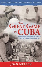 The Great Game in Cuba | Joan Mellen |