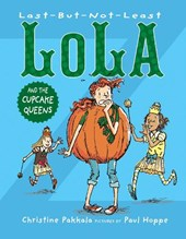 Last-but-not-least Lola and the Cupcake Queens | Christine Pakkala |