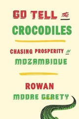 Go Tell the Crocodiles | Rowan Moore Gerety |