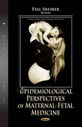 Epidemiological Perspectives of Maternal-Fetal Medicine
