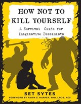How Not to Kill Yourself | Sytes, Set ; Harper, Faith G., Ph.D. |