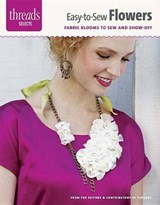 Easy-To-Sew Flowers | Editors of Threads |