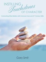 Instilling Touchstones of Character | Gary Smit |