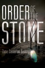 Order of the Stone | Zane Cameron Gentry |