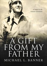 A Gift from My Father | Michael L. Banner |