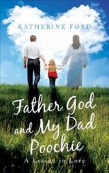 Father God and My Dad Poochie | Katherine Ford |