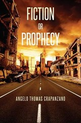 Fiction or Prophecy | Angelo Thomas Crapanzano |