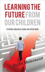 Learning the Future from Our Children | Rjohn Medenwaldt |