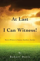 At Last I Can Witness! | Robert Davis |
