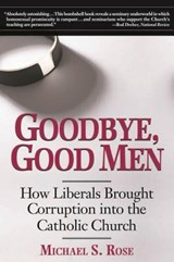 Goodbye, Good Men | Michael S. Rose |