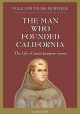 The Man Who Founded California | M. N. L. Couve De Murville |