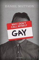 Why I Don't Call Myself Gay | Daniel C. Mattson |
