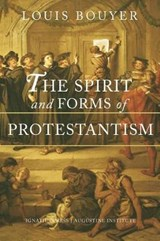 The Spirit and Forms of Protestantism | Louis Bouyer |