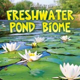 Seasons of the Freshwater Pond Biome | Shirley Duke |