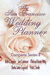 The San Francisco Wedding Planner Complete Series II | Ruth L. Snyder |