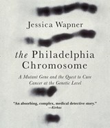 The Philadelphia Chromosome | Jessica Wapner |