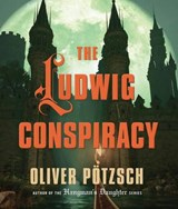The Ludwig Conspiracy | Oliver P. Tzsch |