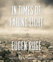 In Times of Fading Light | Eugen Ruge |