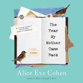 The Year My Mother Came Back | Alice Eve Cohen |