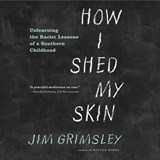 How I Shed My Skin | Jim Grimsley |