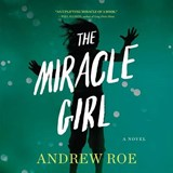 The Miracle Girl | Andrew Roe |