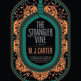 The Strangler Vine | M. J. Carter |