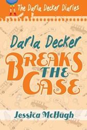 Darla Decker Breaks the Case (Darla Decker Diaries, #5)