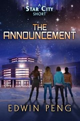 The Announcement (Star City Shorts, #1) | Edwin Peng |