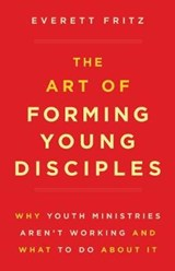 The Art of Forming Young Disciples | Everett Fritz |