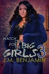 Watch Out for the Big Girls | J. M. Benjamin |