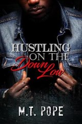 Hustling on the Down Low | M. T. Pope |