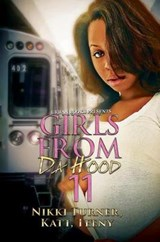 Girls from Da Hood 11 | Nikki ; Katt ; Teeny Turner |