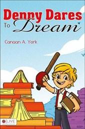Denny Dares to Dream