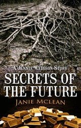 Secrets of the Future | Janie Mclean |