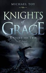 Knights of Grace Knight of Two | Michael Toy |