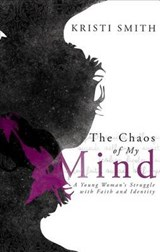 The Chaos of My Mind | Kristi Smith |