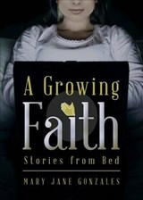 A Growing Faith | Mary Jane Gonzales |