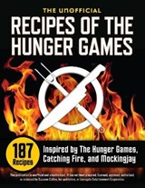 The Unofficial Recipes of the Hunger Games | Suzanne Collins |
