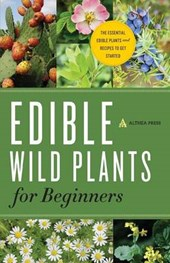 Edible Wild Plants for Beginners | Althea Press |