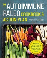 The Autoimmune Paleo Cookbook and Action Plan | Michelle Anderson |
