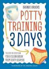 Potty Training in 3 Days | Brandi Brucks |