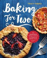 Baking for Two | Tracy Yabiku |