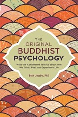 The Original Buddhist Psychology | Jacobs, Beth, Ph.D. |