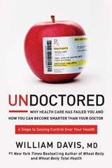 Undoctored | Davis, William, M.d. |