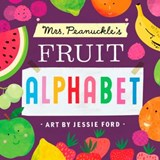 Mrs. Peanuckle's Fruit Alphabet | Jessie Ford |
