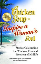 Chicken Soup to Inspire a Woman's Soul | Canfield, Jack ; Hansen, Mark Victor ; Marston, Stephanie |